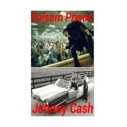 Folsom Prison - Johnny Cash, San Quentin - Ring of Fire! by S King | 9781978318656 | Booktopia