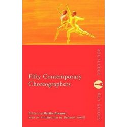 Fifty Contemporary Choreographers, Routledge Key Guides by Martha Bremser | 9780415103633 | Booktopia Biografie, wspomnienia