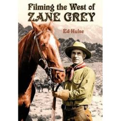 Filming the West of Zane Grey by Ed Hulse | 9781532816338 | Booktopia