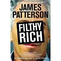 Filthy Rich, The Billionaire's Sex Scandal--The Shocking True Story of Jeffrey Epstein by James Patterson | 9781455542642 | Booktopia Biografie, wspomnienia