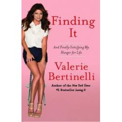 Finding It, And Finally Satisfying My Hunger for Life by Valerie Bertinelli | 9781439141649 | Booktopia Biografie, wspomnienia