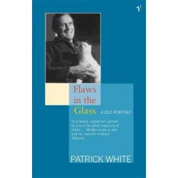 Flaws in the Glass by Patrick White | 9781742759005 | Booktopia Biografie, wspomnienia