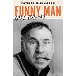 Funny Man, Mel Brooks by Patrick McGilligan | 9780062560995 | Booktopia