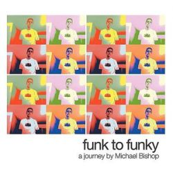 Funk to Funky, A Journey by Michael Bishop by michael bishop | 9781438973753 | Booktopia Biografie, wspomnienia