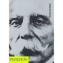 Gabriel Faurae, 20th-Century Composers by Jessica Duchen   9780714839325   Booktopia Pozostałe