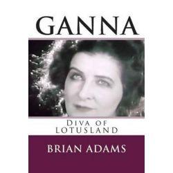 Ganna Diva of Lotusland by Brian Adams   9781514169575   Booktopia Biografie, wspomnienia