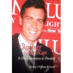 Gardner McKay, Is My Adventures in Paradise by Beverly Hoffman Erickson   9781441544667   Booktopia Biografie, wspomnienia