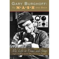 Gary Burghoff, To M*A*S*H and Back by Gary Burghoff | 9781593933432 | Booktopia Pozostałe