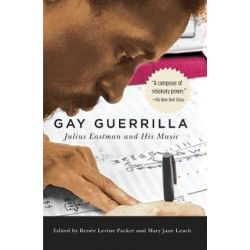 Gay Guerrilla, Julius Eastman and His Music by Renee Levine Packer | 9781580469562 | Booktopia Pozostałe