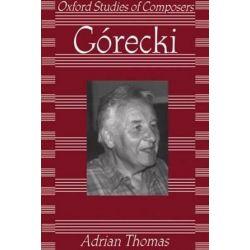 Gorecki, Oxford Studies of Composers by Adrian Thomas   9780198163947   Booktopia Pozostałe