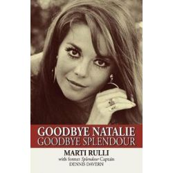Goodbye Natalie, Goodbye Splendour by Marti Rulli | 9781497644601 | Booktopia