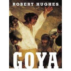 Goya by Robert Hughes   9780375711282   Booktopia Pozostałe