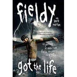 Got the Life, My Journey of Addiction, Faith, Recovery, and Korn by Fieldy | 9780061662508 | Booktopia Biografie, wspomnienia