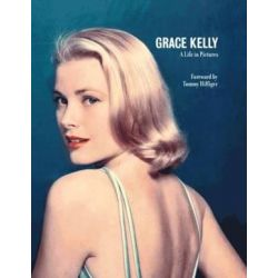 Grace Kelly A Life in Pictures, Reduced format by Pierre-Henri Verlhac | 9781909815360 | Booktopia Biografie, wspomnienia