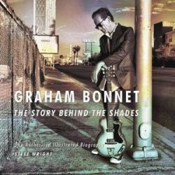 Graham Bonnet: The Story Behind the Shades, The Authorised Illustrated Biography by Steve Wright | 9780956143976 | Booktopia