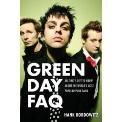 Green Day FAQ, All That's Left to Know about the World's Most Popular Punk Band by Hank Bordowitz | 9781495051678 | Booktopia