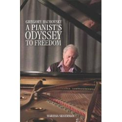 Gregory Haimovsky, A Pianist's Odyssey to Freedom by Marissa Silverman   9781580469319   Booktopia