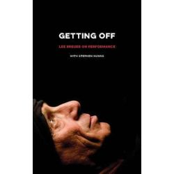 Getting Off, Lee Breuer on Performance by Stephen Nunns | 9781559365338 | Booktopia Biografie, wspomnienia