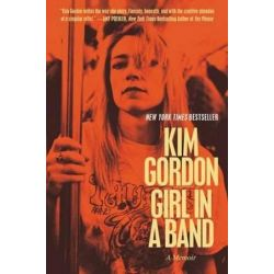 Girl in a Band, A Memoir by Kim Gordon | 9780062295903 | Booktopia Pozostałe