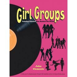 Girl Groups, Fabulous Females Who Rocked the World by John Clemente | 9781477276334 | Booktopia Biografie, wspomnienia