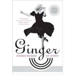 Ginger, My Story by Ginger Rogers | 9780061564703 | Booktopia Biografie, wspomnienia