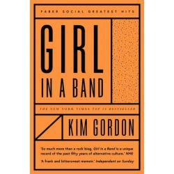 Girl in a Band by Kim Gordon | 9780571349661 | Booktopia