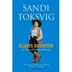 Gladys Reunited, A Personal American Journey by Sandi Toksvig | 9780751533286 | Booktopia