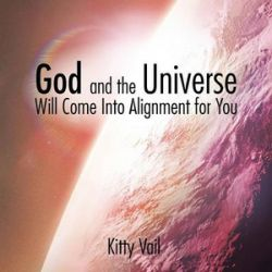 God and the Universe Will Come Into Alignment for You by Kitty Vail | 9781504917193 | Booktopia Biografie, wspomnienia