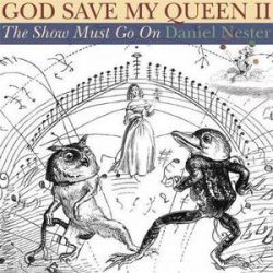 God Save My Queen II, The Show Must Go On by Daniel Nester | 9781932360516 | Booktopia