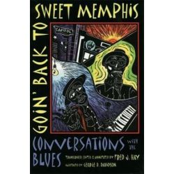 Goin' Back to Sweet Memphis, Conversations with the Blues by Fred J. Hay   9780820327327   Booktopia Pozostałe