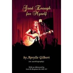 Good Enough for Myself by Aprylle Gilbert | 9780984737369 | Booktopia Biografie, wspomnienia