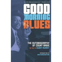 Good Morning Blues, The Autobiography of Count Basie by Count Basie | 9781517901431 | Booktopia
