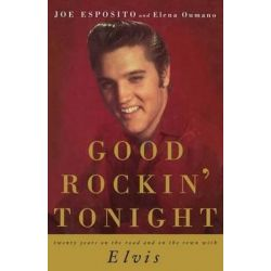 Good Rockin' Tonight, Twenty Years on the Road and on the Town with Elvis by Joe Esposito | 9781501158728 | Booktopia Pozostałe