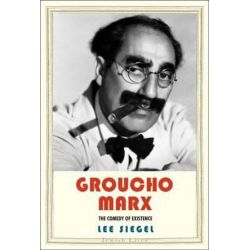 Groucho Marx, The Comedy of Existence by Lee Siegel | 9780300174458 | Booktopia Biografie, wspomnienia