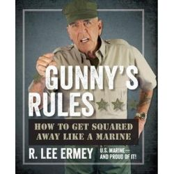 Gunny's Rules, How to Get Squared Away Like a Marine by R. Lee Ermey | 9781621571599 | Booktopia Pozostałe
