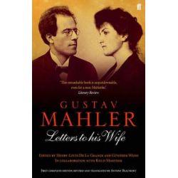 Gustav Mahler, Letters to his Wife by Gustav Mahler | 9780571212095 | Booktopia