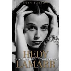 Hedy Lamarr, The Most Beautiful Woman in Film by Ruth Barton | 9780813126043 | Booktopia Biografie, wspomnienia