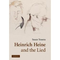 Heinrich Heine and the Lied by Susan Youens | 9780521293952 | Booktopia Biografie, wspomnienia
