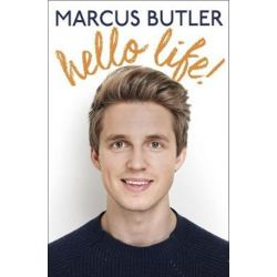 Hello Life! by Marcus Butler | 9781472230072 | Booktopia Pozostałe