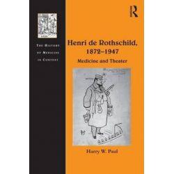 Henri de Rothschild, 1872-1947, Medicine and Theater by Harry W. Paul | 9781409405153 | Booktopia Pozostałe