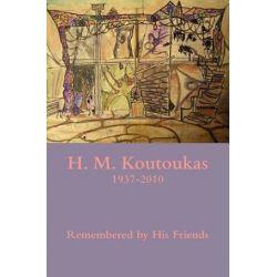H. M. Koutoukas 1937-2010 by Magie Dominic   9780979473661   Booktopia Biografie, wspomnienia