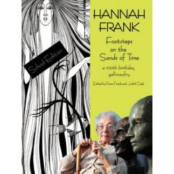 Hannah Frank, Footsteps on the Sands of Time; A Hundredth Birthday Celebration Gallimaufry (School Edition) by Fiona Frank | 9781904999744 | Booktopia Pozostałe