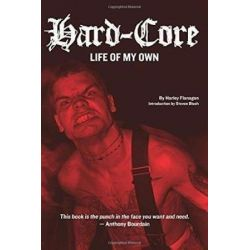 Hard-core, Life of My Own by Harley Flanagan | 9781627310338 | Booktopia