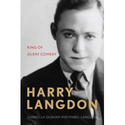Harry Langdon, King of Silent Comedy by Gabriella Oldham | 9780813169651 | Booktopia Biografie, wspomnienia