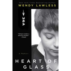 Heart of Glass, A Memoir by Wendy Lawless   9781476749839   Booktopia