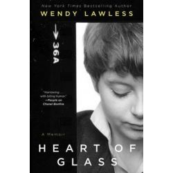 Heart of Glass, A Memoir by Wendy Lawless   9781476749808   Booktopia