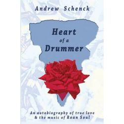 Heart of a Drummer by Andrew Schenck | 9780984737390 | Booktopia