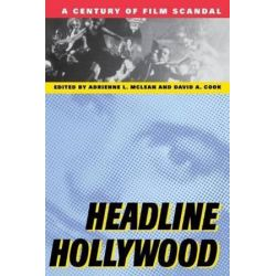 Headline Hollywood, A Century of Film Scandal by Adrienne L. McLean | 9780813528861 | Booktopia
