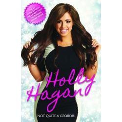 Holly Hagan, Not Quite a Geordie by Holly Hagan   9781784183363   Booktopia Biografie, wspomnienia