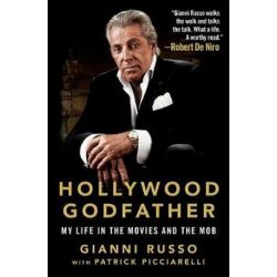 Hollywood Godfather, My Life in the Movies and the Mob by Gianni Russo | 9781250181398 | Booktopia